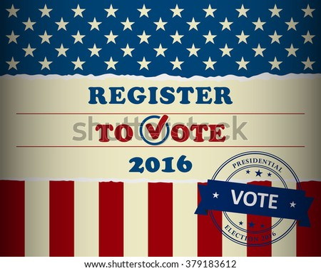 Presidential election in the USA - register to vote - poster template - stock vector