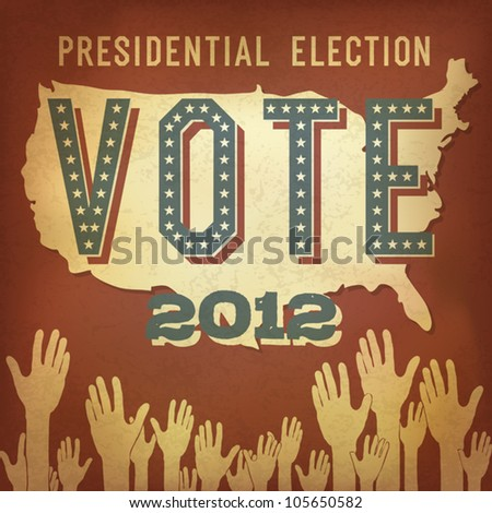 Presidential election 2012. Retro poster design, vector, EPS 10. - stock vector