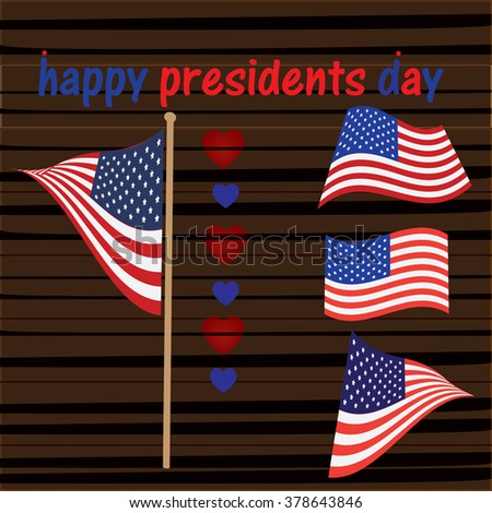 presidents day  and the flag of the US and flag on wood background