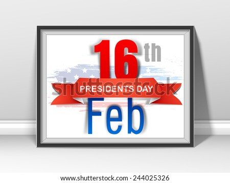 Presidents Day celebration frame with shiny text 16th Feb and blue ribbon on American Flag color background. - stock vector