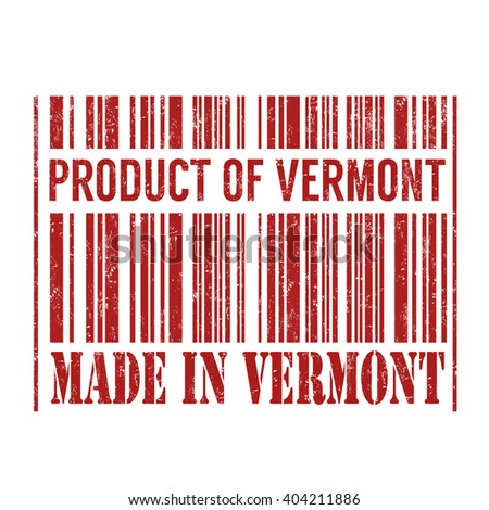 Product of Vermont, made in Vermont barcode grunge rubber stamp on white background, vector illustration