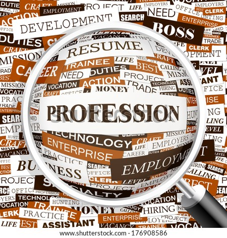 PROFESSION. Word cloud concept illustration. Graphic tag collection. Wordcloud collage with related tags and terms.  - stock vector