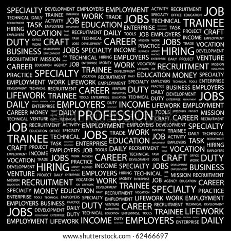 PROFESSION. Word collage on black background. Illustration with different association terms.