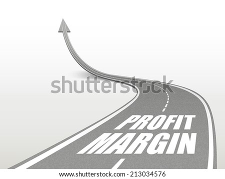 profit margin words on highway road going up as an arrow