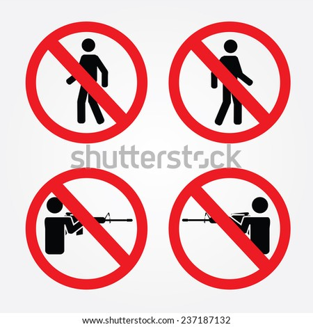 Prohibition sign, NO PEDESTRIAN or DO NOT THROUGH,no gun sign,no hunting sign - stock vector