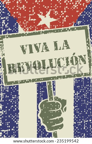 Protest sign held by hand and spanish text 'Long live the revolution'. Cuban flag with halftone effect in the background - stock vector