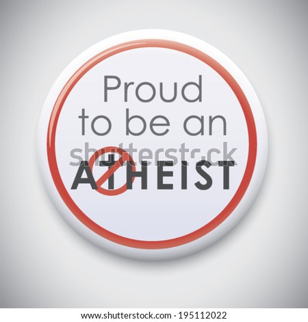 Proud to be an Atheist - Vector Button / pIn Badge - stock vector