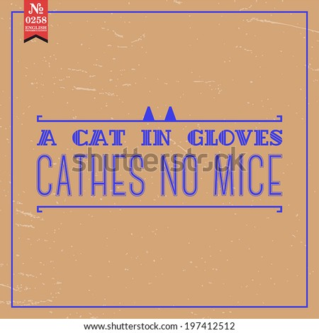 Proverbs and Sayings collection. N 0258. Folk wisdom. Vector illustration.