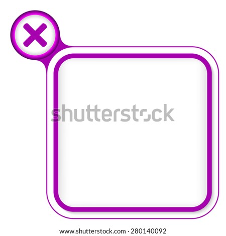 Purple frame for your text and multiplication symbol - stock vector