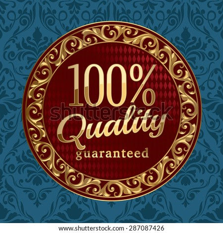 Quality guaranteed golden emblem on ornate background - stock vector