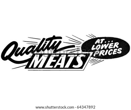 Quality Meats At Lower Prices - Ad Banner - Retro Clipart - stock vector