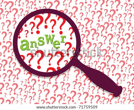 "Question mark signs and word ""answer"" under magnifier glass. Abstract illustration."