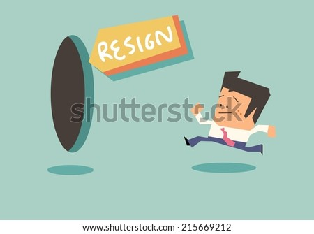 Quit and Resign is a good option sometime - stock vector