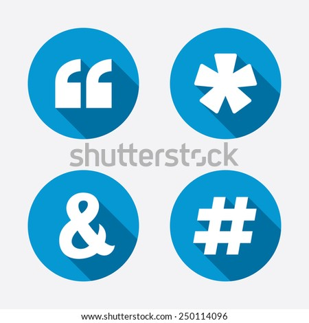 Quote, asterisk footnote icons. Hashtag social media and ampersand symbols. Programming logical operator AND sign. Circle concept web buttons. Vector - stock vector