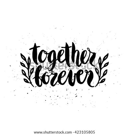 Quote Together Forever Hand Drawn Typography Poster For Greeting Cards Valentine Day