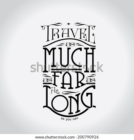 Quote - Travel as much as you can. As far as you can. As long as you can  | editable vector - stock vector