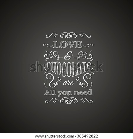 Quote typographical background about chocolate made in hand drawn vector style. Trendy creative template for poster, banner,business card - stock vector