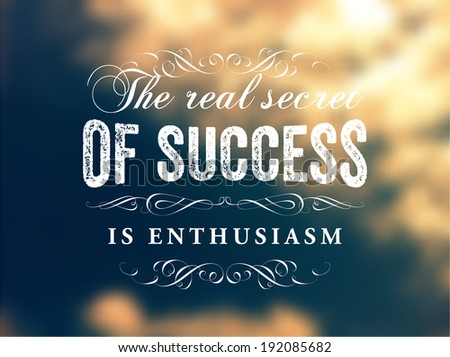 "Quote Typographical Poster, vector design. ""The real secret of success is enthusiasm"". Smooth Blurred Sky Background. - stock vector"