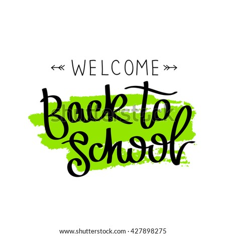 Beautiful Quote Welcome Back School Trend Calligraphy Stock Photo (Photo, Vector,  Illustration) 427898275   Shutterstock