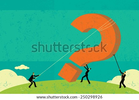 Raising a Question Businessmen raising a big question mark. The men and background are on separate labeled layers. - stock vector
