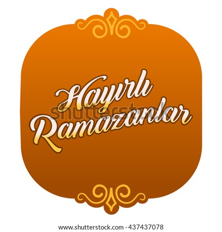 Ramadan kareem greetings turkish hayirli ramazanlar stock vector hd ramadan kareem greetings turkish hayirli ramazanlar holy month of muslim community ramazan background m4hsunfo