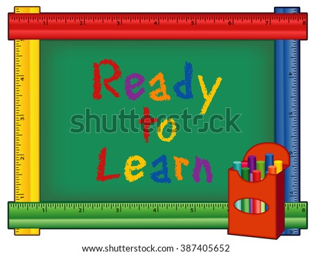 Ready to Learn, box of chalk, text on chalkboard with multi color ruler frame for preschool, daycare, kindergarten, elementary and nursery school.  Isolated on white background.  - stock vector