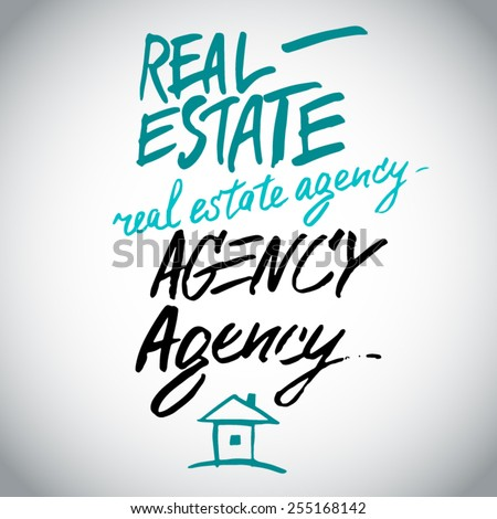 REAL ESTATE AGENCY hand lettering, handmade calligraphy, ink, dynamic emotional brush paint - stock vector