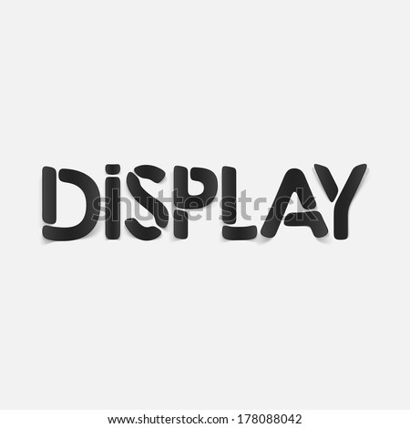 realistic design element: display
