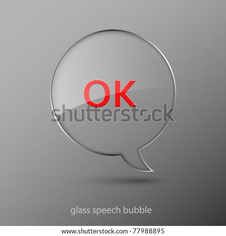 Realistic glass speech bubble. Vector illustration. - stock vector