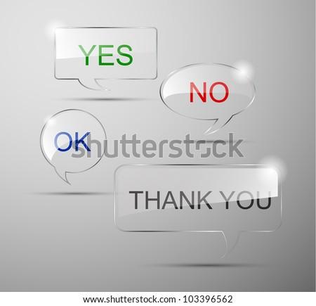 realistic glass speech bubbles (yes,no,ok,thank you) - Vector - stock vector