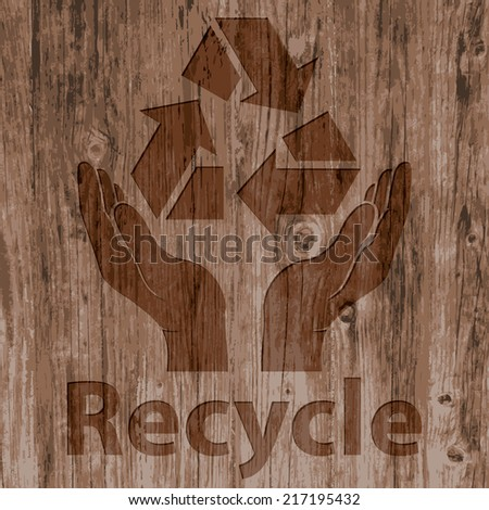recycling ecological, environmental protection concept. recycle sign isolated on realistic natural wood texture background. vector illustration  - stock vector