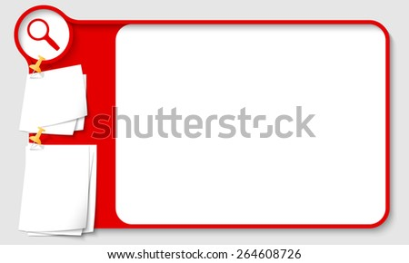 Red abstract frame for your text with magnifier and  papers for remark - stock vector