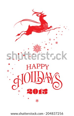 Red brush strokes flying reindeer leaves stars and snowflakes behind. Hand drawn unique letters. Happy Holidays 2015 Greeting card. Vector EPS 10 illustration. - stock vector