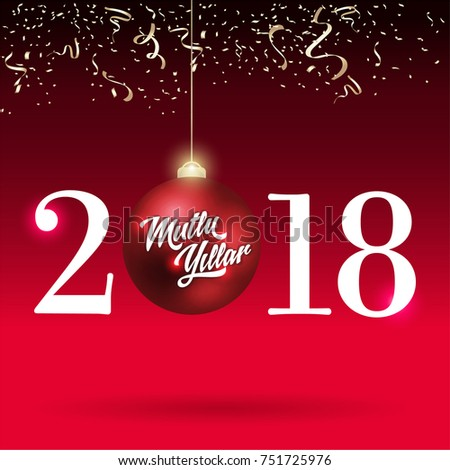 Mutlu yillar arkivbilder royaltyfrie bilder og vektorer shutterstock red christmas ball with lettering ribbon type 2018 happy new year badge turkish m4hsunfo