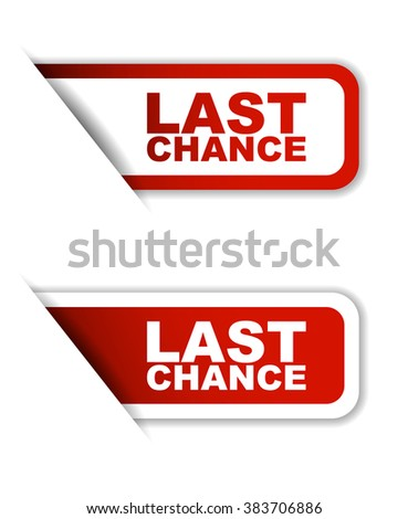Red easy vector illustration isolated horizontal banner last chance two versions. This element is well adapted to web design. - stock vector