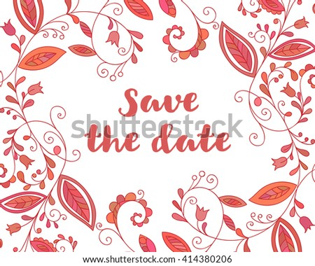 Red greeting or save the date card with floral element and inscription in doodle style. Hand drawn flourish border or frame for banner, calendar, poster, postcard, greeting card. Vector illustration.  - stock vector
