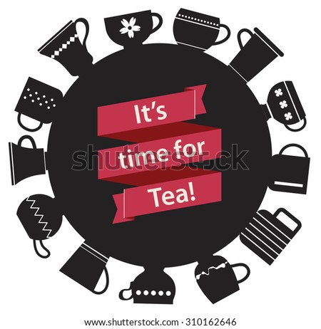 "Red ribbon with lettering ""It's time for Tea"" on various teacups black background. Cute symbol of Tea Party. - stock vector"