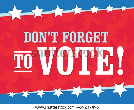 Red white and blue - Don't Forget to vote poster - stock vector