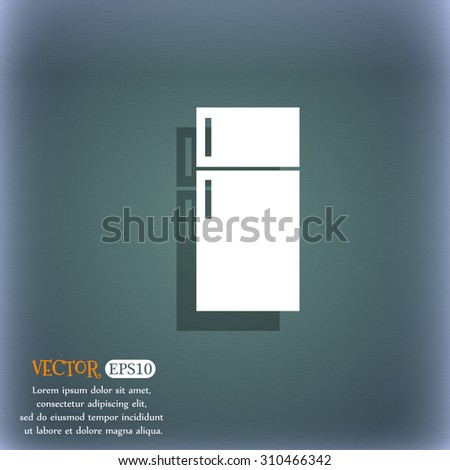 Refrigerator icon sign. On the blue-green abstract background with shadow and space for your text. Vector illustration - stock vector