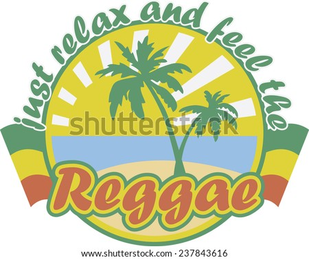 Reggae emblem 'Just relax and feel the reggae' - stock vector