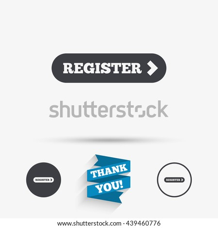 Register with arrow sign icon. Membership symbol. Website navigation. Flat icons. Buttons with icons. Thank you ribbon. Vector - stock vector