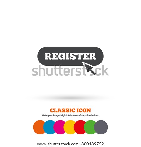 Register with cursor pointer sign icon. Membership symbol. Website navigation. Classic flat icon. Colored circles. Vector - stock vector