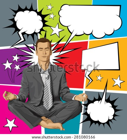 Relax concept. Vector businessman in lotus pose meditating, with speech and thought bubbles - stock vector