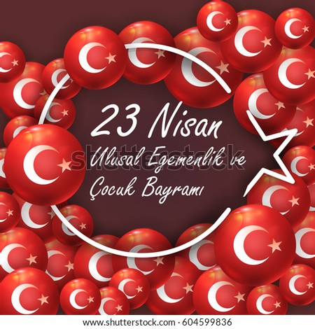 "Republic of Turkey Flag Elements National Celebration Emblem, Greeting Card, Vector Background, Badges - English ""National Sovereignty and Children's Day, April 23"""
