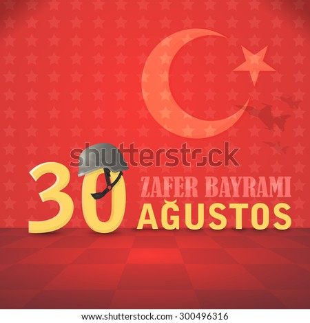 "Republic of Turkey National Celebration Card, Background, Badge, Banner or Poster Vector Design - English ""August 30, Victory Day""  - stock vector"