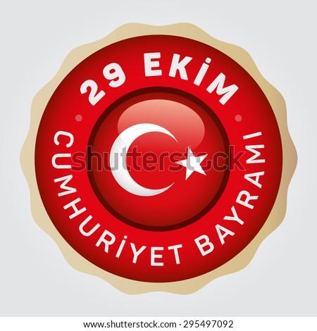 "Republic of Turkey National Celebration Card, Typographic Badge. Turkish flag symbol- English ""October 29, Republic Day"" White Background - stock vector"