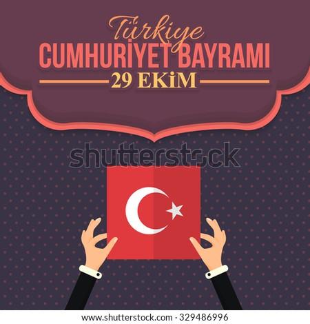 "Republic of Turkey National Celebration Emblem, Card, Background, Badges. Hands Hold Style Flag - English ""Turkey, Republic Day, October 29""  - stock vector"