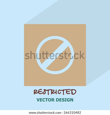 Restricted icon. vector design. - stock vector