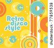 Retro background - a style of disco. Vector illustration for your design. - stock vector