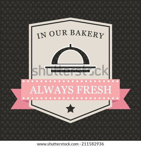 Retro bakery label. Fresh pastry concept. Food concept - stock vector
